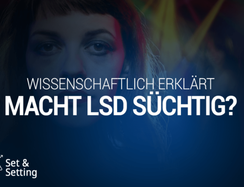 Macht LSD abhängig oder süchtig?