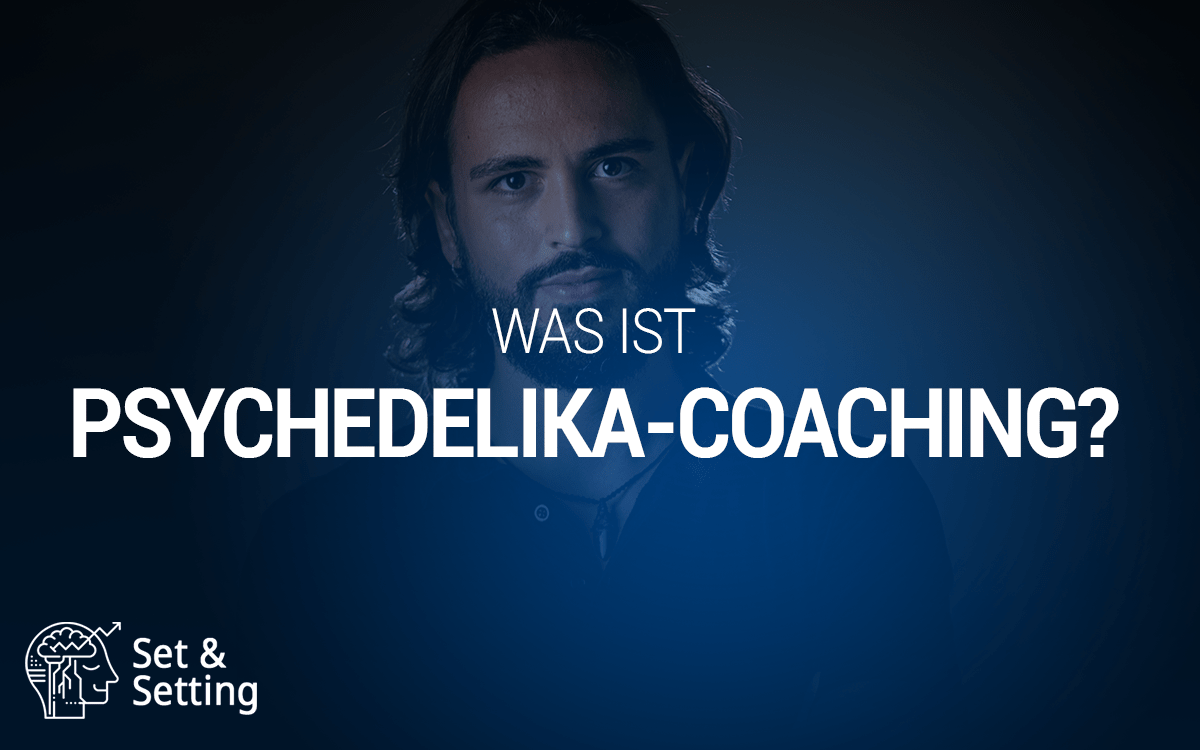 Was ist Psychedelika-Coaching?