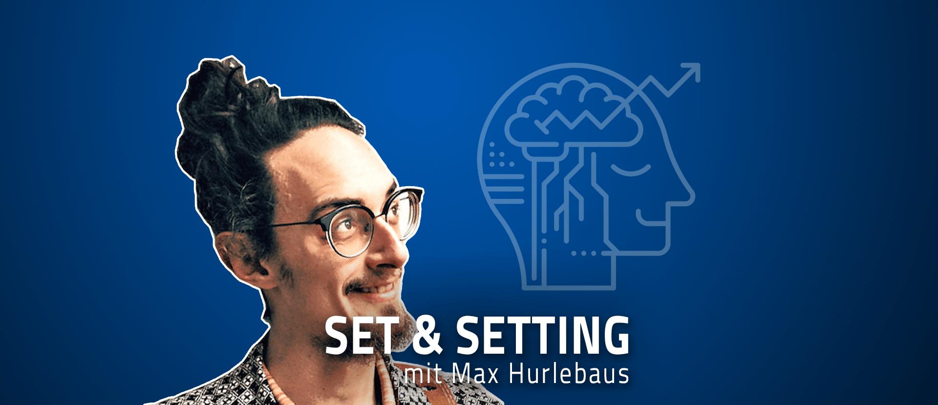 Max Hurlebaus Psychedelika Podcast Set Setting Jascha Renner