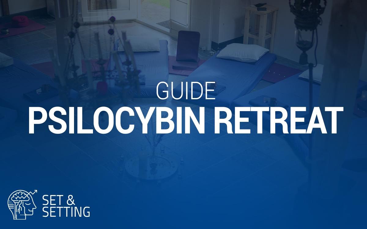 psilocybin retreat guide set und setting finden psychedelische retreat